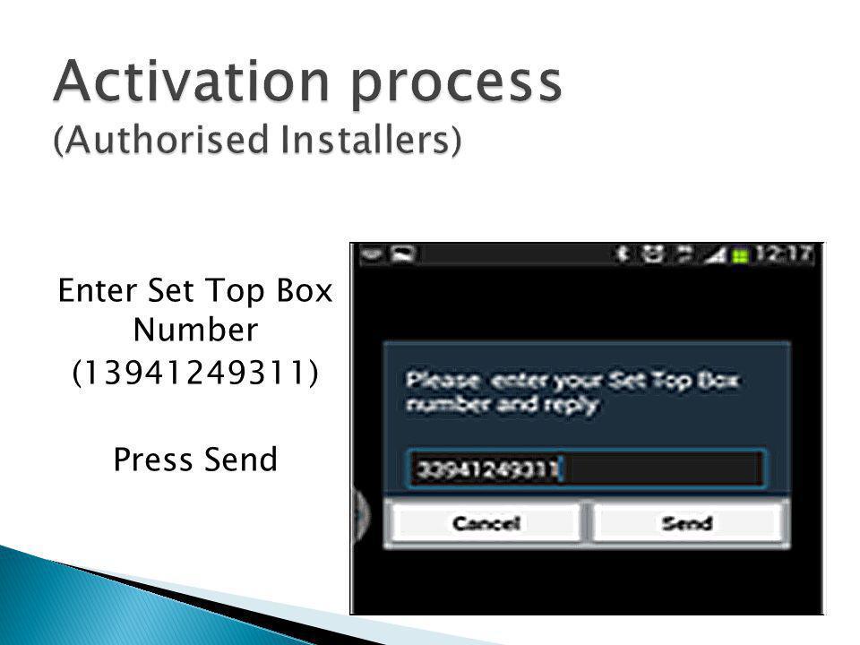 Enter Set Top Box Number (13941249311) Press Send