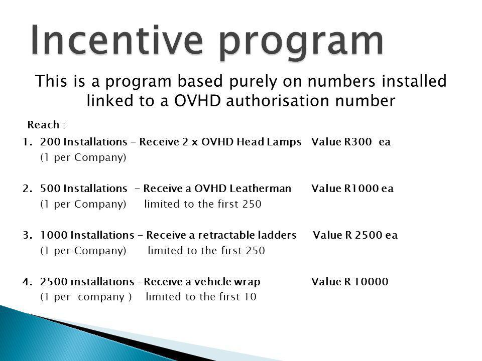 This is a program based purely on numbers installed linked to a OVHD authorisation number Reach : 1.