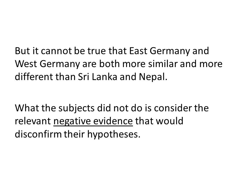 But it cannot be true that East Germany and West Germany are both more similar and more different than Sri Lanka and Nepal. What the subjects did not