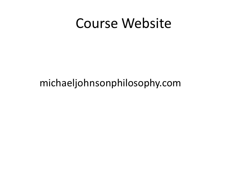 Course Website michaeljohnsonphilosophy.com