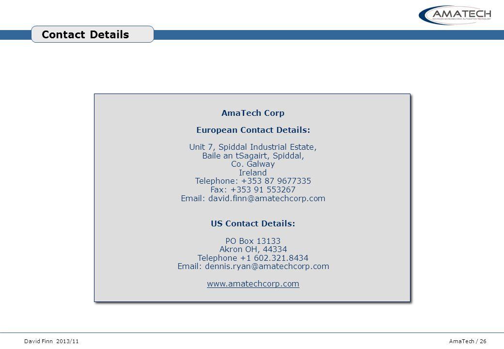 AmaTech / 26David Finn 2013/11 AmaTech Corp European Contact Details: Unit 7, Spiddal Industrial Estate, Baile an tSagairt, Spiddal, Co. Galway Irelan