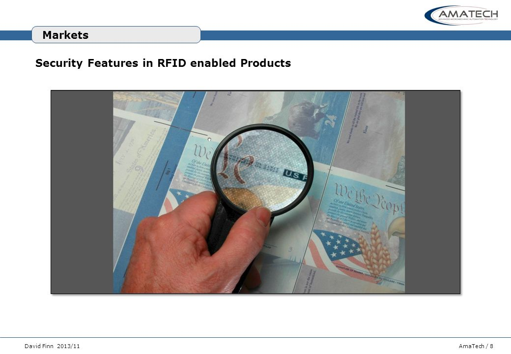 AmaTech / 8David Finn 2013/11 Security Features in RFID enabled Products Markets