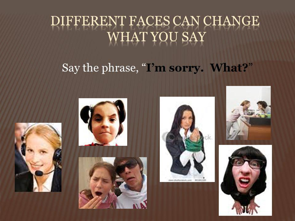 UCLA study indicated that up to 93% of communication effectiveness is determined by non-verbal cues.