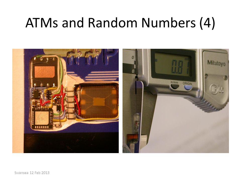 ATMs and Random Numbers (4) Swansea 12 Feb 2013