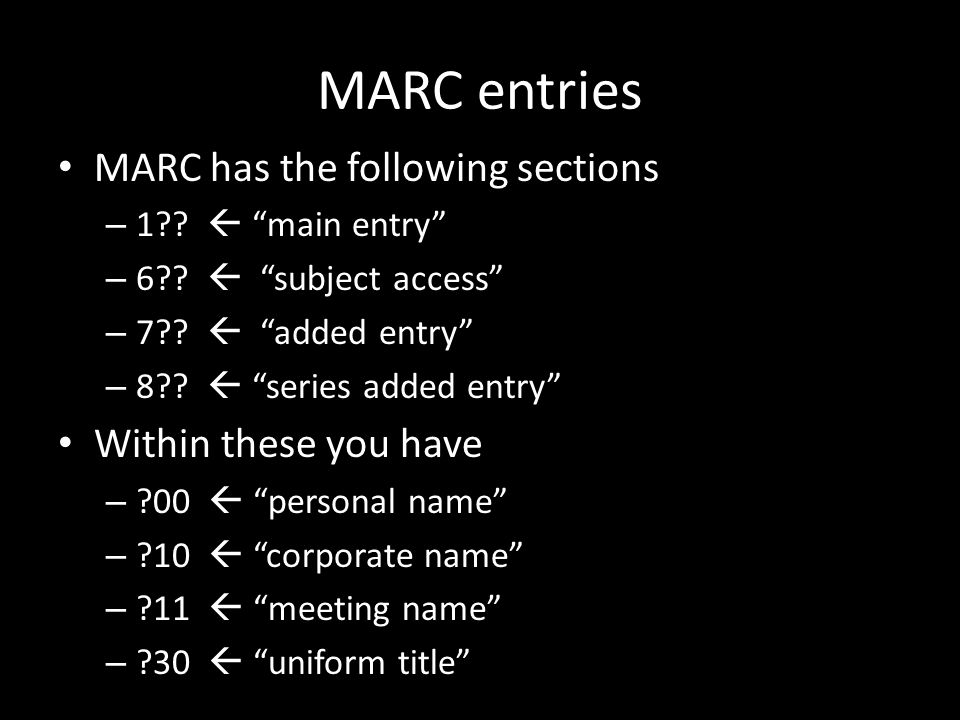 MARC entries MARC has the following sections – 1?.