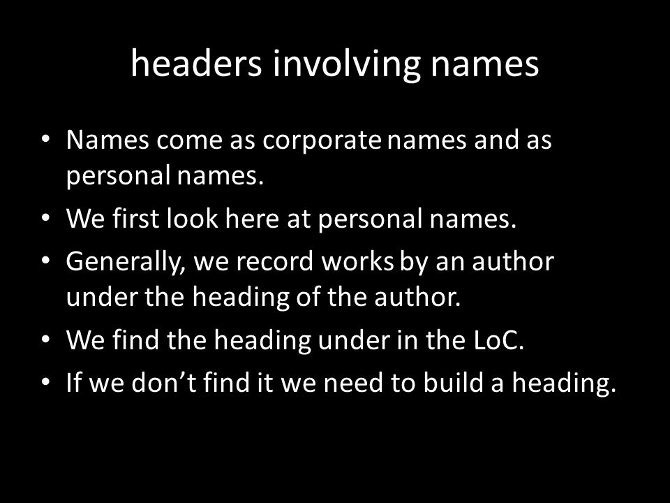 headers involving names Names come as corporate names and as personal names.