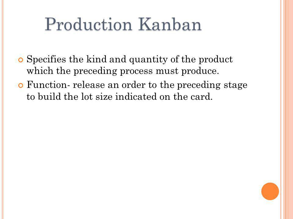Specifies the kind and quantity of the product which the preceding process must produce.