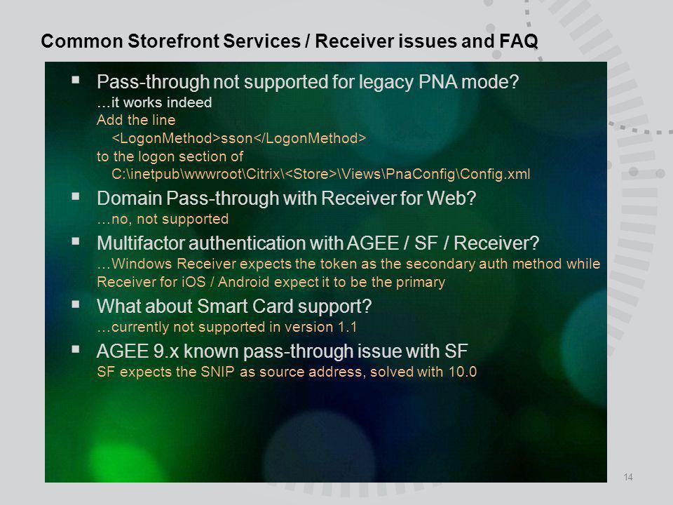 14 Common Storefront Services / Receiver issues and FAQ Pass-through not supported for legacy PNA mode? …it works indeed Add the line sson to the logo