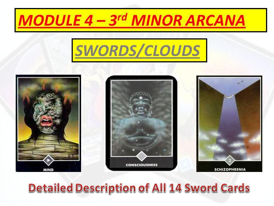 MODULE 4 – 3 rd MINOR ARCANA SWORDS/CLOUDS