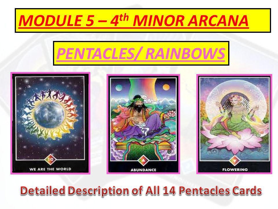 MODULE 5 – 4 th MINOR ARCANA PENTACLES/ RAINBOWS
