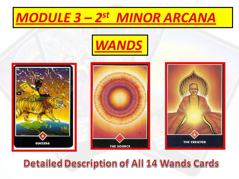 MODULE 3 – 2 st MINOR ARCANA WANDS