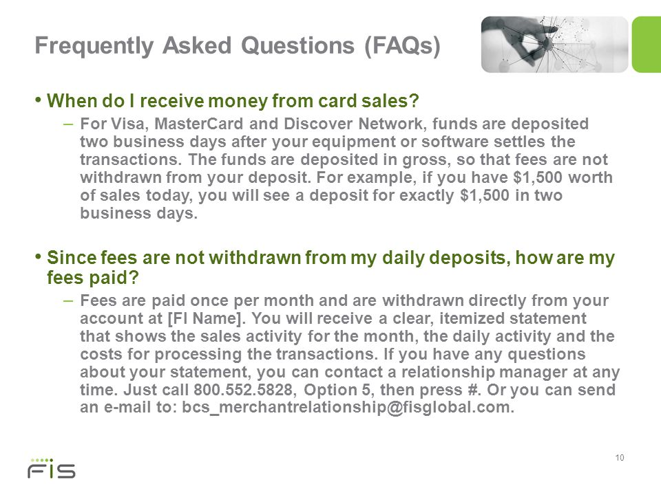 10 Frequently Asked Questions (FAQs) When do I receive money from card sales.