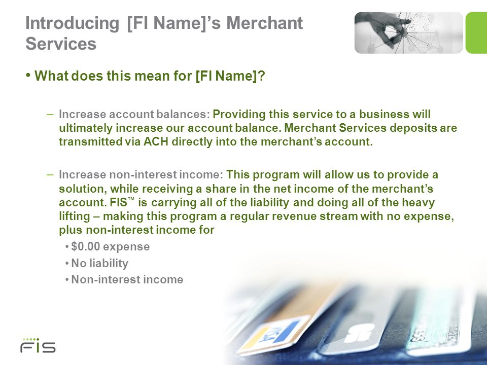 5 Introducing [FI Name]s Merchant Services What does this mean for [FI Name].