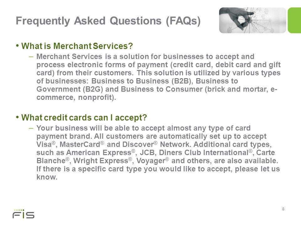 8 Frequently Asked Questions (FAQs) What is Merchant Services.