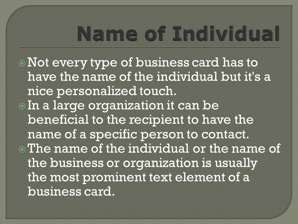 A business card almost always has a business or organization name on it.