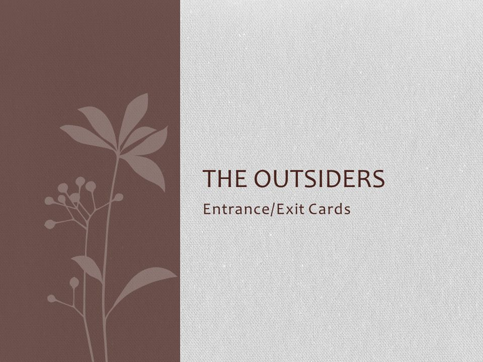 Entrance/Exit Cards THE OUTSIDERS