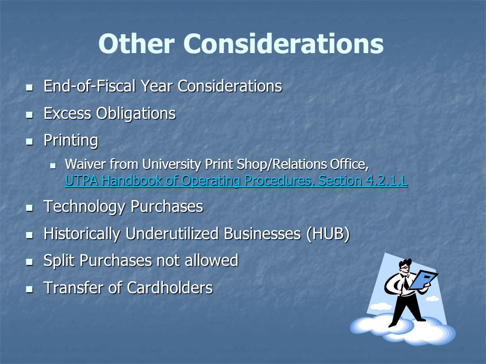 Other Considerations End-of-Fiscal Year Considerations End-of-Fiscal Year Considerations Excess Obligations Excess Obligations Printing Printing Waive