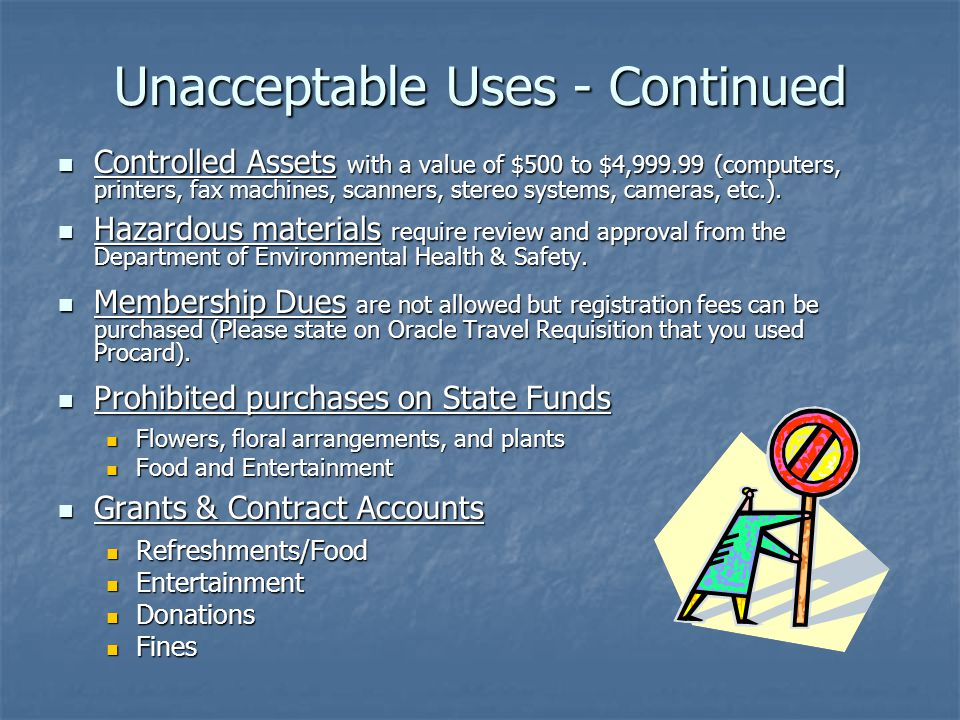 Unacceptable Uses - Continued Controlled Assets with a value of $500 to $4,999.99 (computers, printers, fax machines, scanners, stereo systems, camera