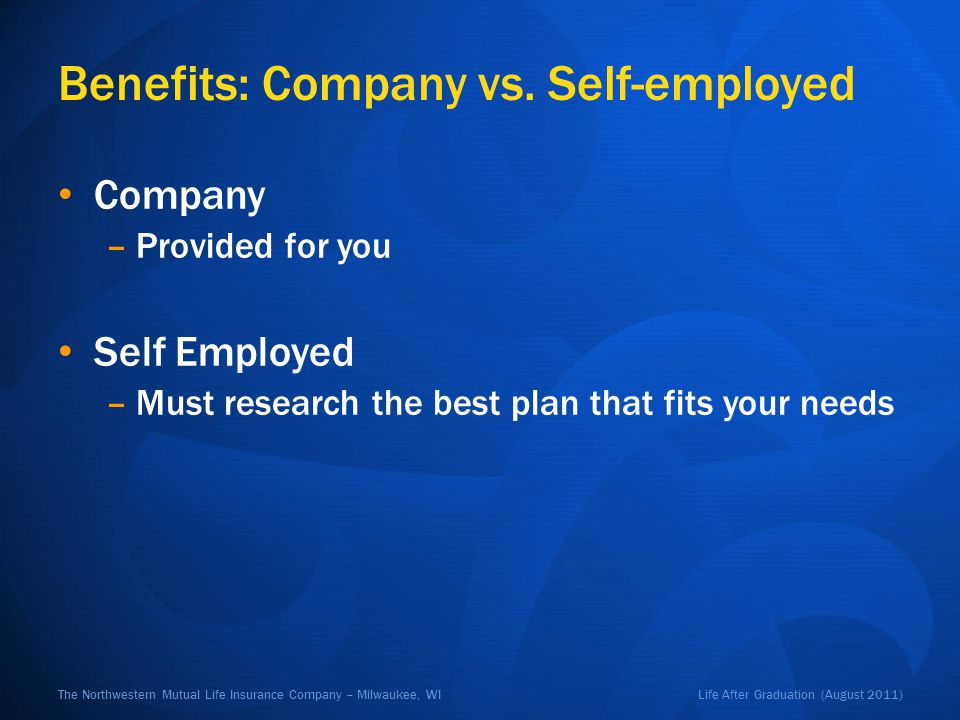 Life After Graduation (August 2011)The Northwestern Mutual Life Insurance Company – Milwaukee, WI Benefits: Company vs.