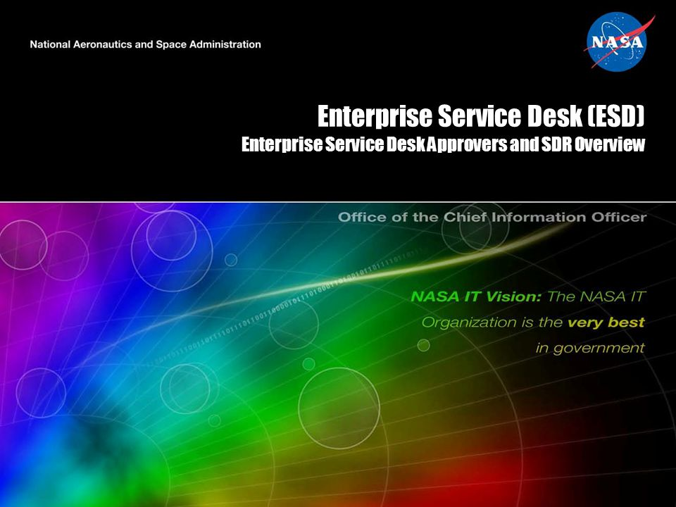 Enterprise Service Desk (ESD) Enterprise Service Desk Approvers and SDR Overview