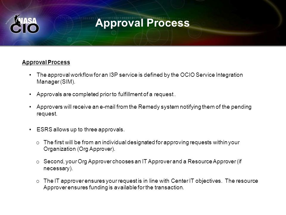 Approval Process The approval workflow for an I3P service is defined by the OCIO Service Integration Manager (SIM).