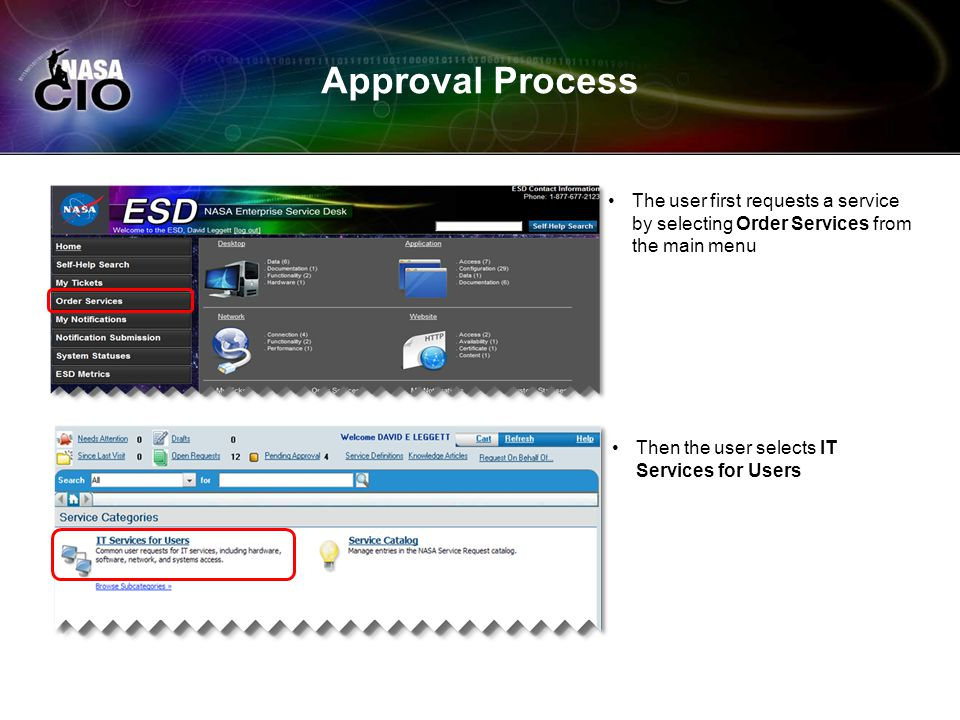 Approval Process The user first requests a service by selecting Order Services from the main menu Then the user selects IT Services for Users