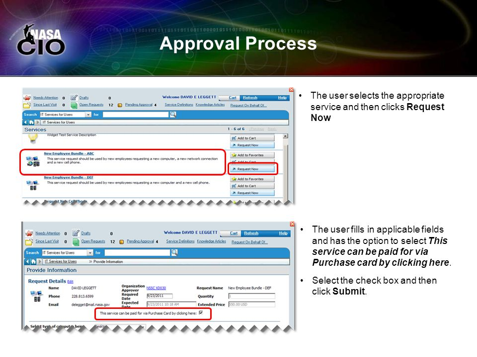Approval Process The user selects the appropriate service and then clicks Request Now The user fills in applicable fields and has the option to select This service can be paid for via Purchase card by clicking here.