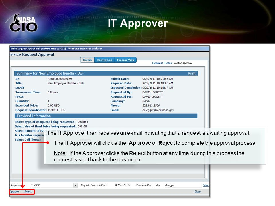 IT Approver The IT Approver then receives an e-mail indicating that a request is awaiting approval. The IT Approver will click either Approve or Rejec