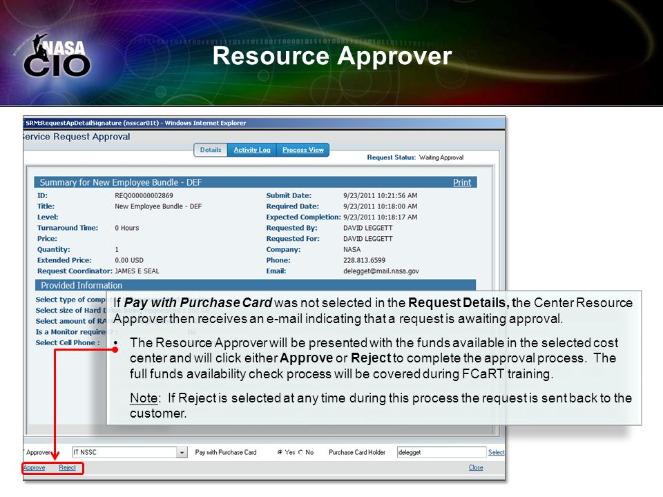 Resource Approver If Pay with Purchase Card was not selected in the Request Details, the Center Resource Approver then receives an e-mail indicating t