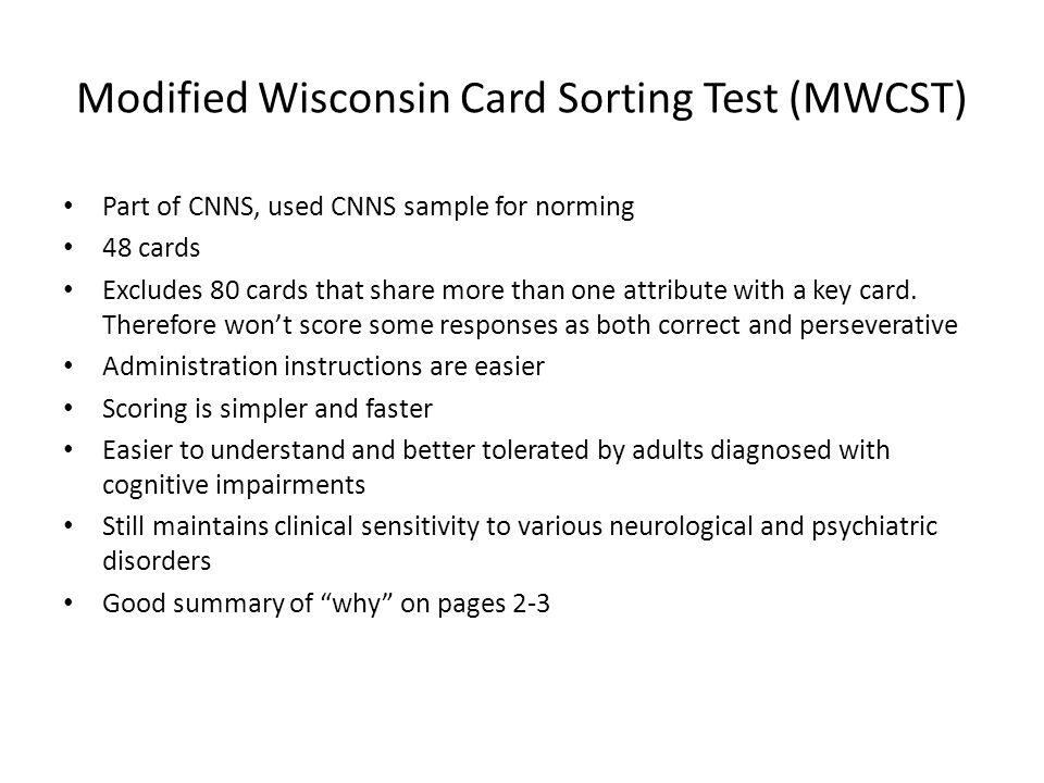 Modified Wisconsin Card Sorting Test (MWCST) Part of CNNS, used CNNS sample for norming 48 cards Excludes 80 cards that share more than one attribute with a key card.
