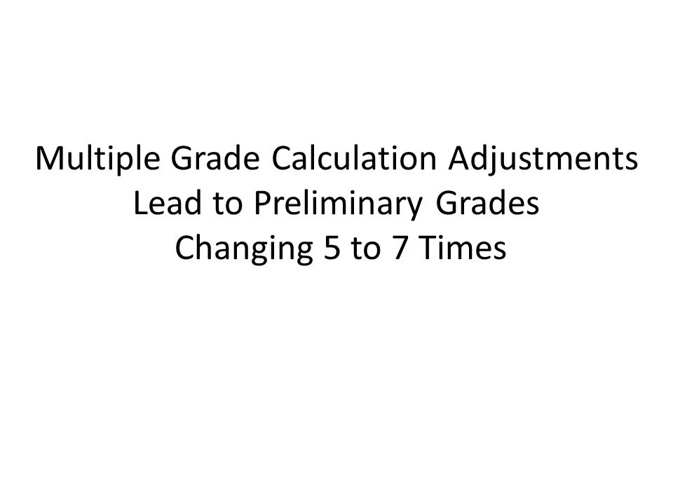 Multiple Grade Calculation Adjustments Lead to Preliminary Grades Changing 5 to 7 Times