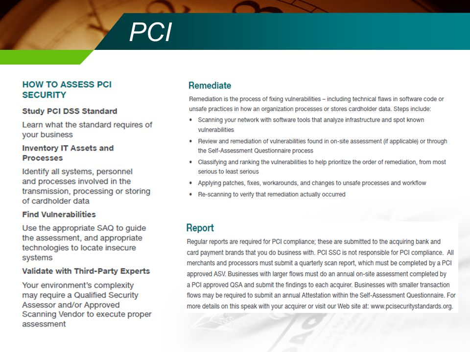 OSC PCI Compliance Website Understanding PCI Data Security PCI Security Standards Overview Understanding PCI Data Security PresentationUnderstanding PCI Data Security Presentation Applicability of PCI Data Security Standard (PCI DSS) to Card Capture MethodsApplicability of PCI Data Security Standard (PCI DSS) to Card Capture Methods Policy for Security Incident Plan PCI Related Memorandums Common Payment Services - Report of ComplianceCommon Payment Services - Report of Compliance PCI Data Security Resources State E-Commerce Program PCI Security Standards Council, LLC PCI Data Security Standard (v.