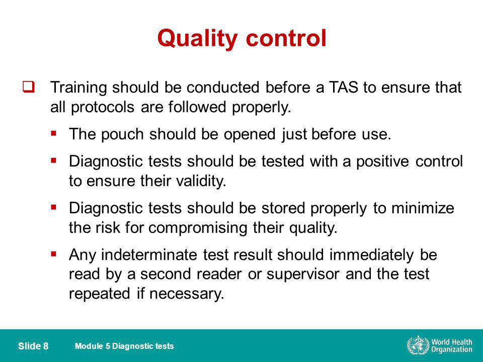 Module 5 Diagnostic tests Quality control Training should be conducted before a TAS to ensure that all protocols are followed properly. The pouch shou