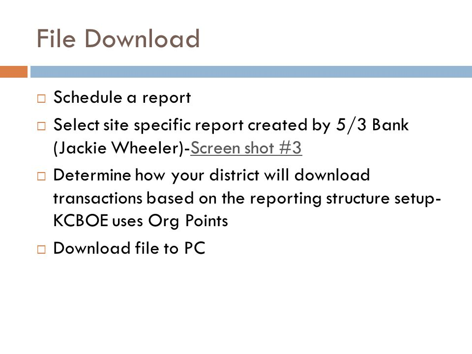 File Download Schedule a report Select site specific report created by 5/3 Bank (Jackie Wheeler)-Screen shot #3Screen shot #3 Determine how your distr