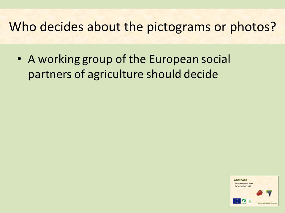 Who decides about the pictograms or photos.