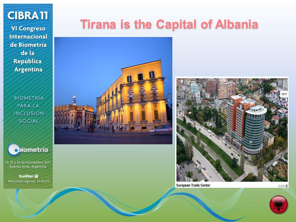 Tirana is the Capital of Albania
