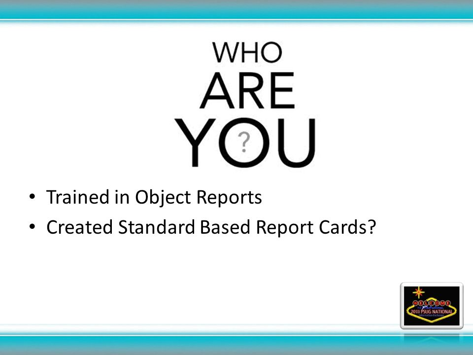 Trained in Object Reports Created Standard Based Report Cards?