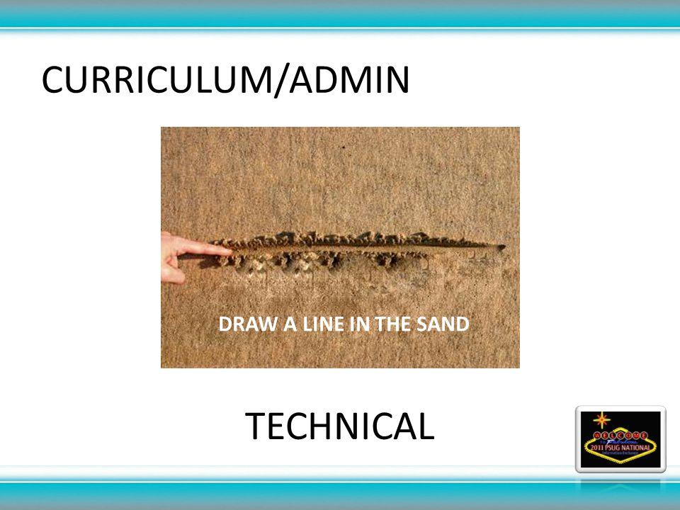 CURRICULUM/ADMIN TECHNICAL DRAW A LINE IN THE SAND