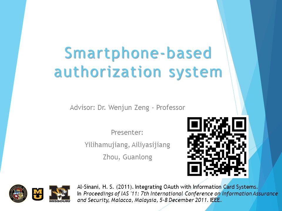 Smartphone-based authorization system Advisor: Dr.