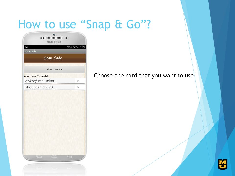 How to use Snap & Go Choose one card that you want to use
