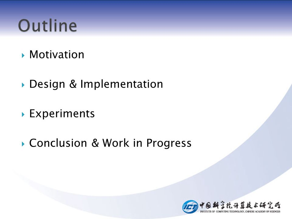 Motivation Design & Implementation Experiments Conclusion & Work in Progress