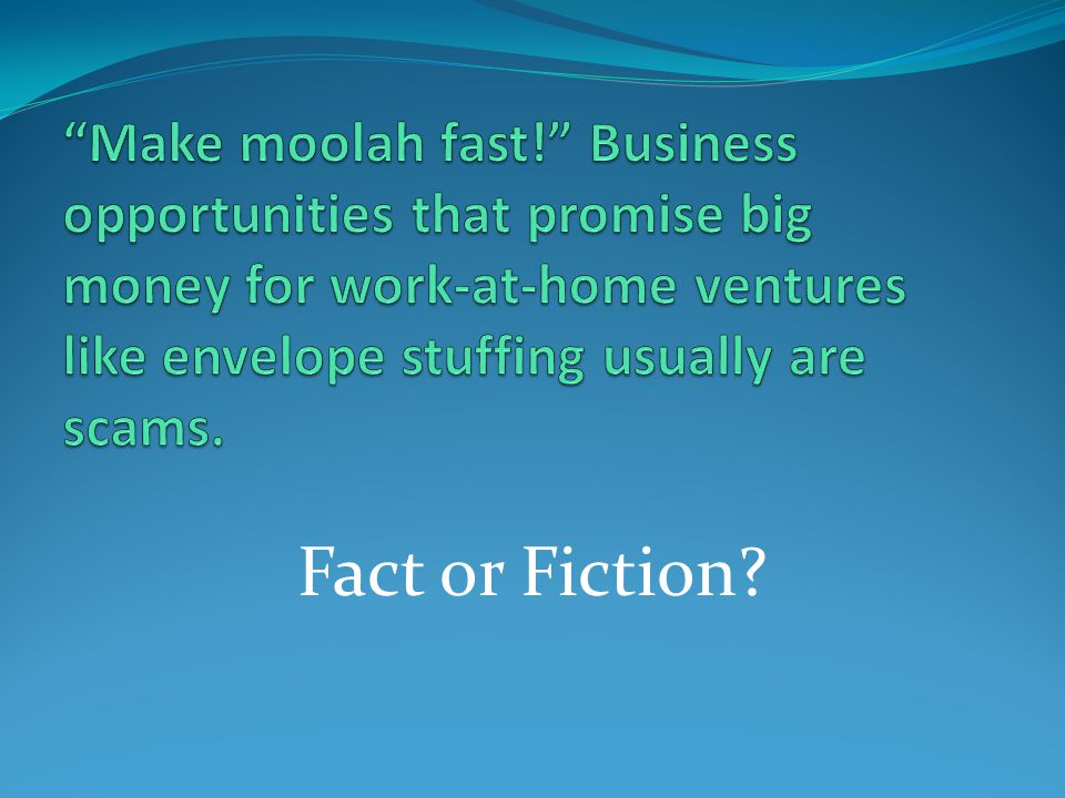 Make moolah fast.