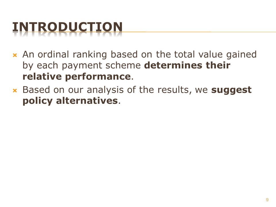 An ordinal ranking based on the total value gained by each payment scheme determines their relative performance.