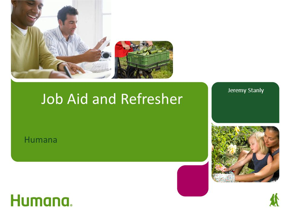 Jeremy Stanly Job Aid and Refresher Humana