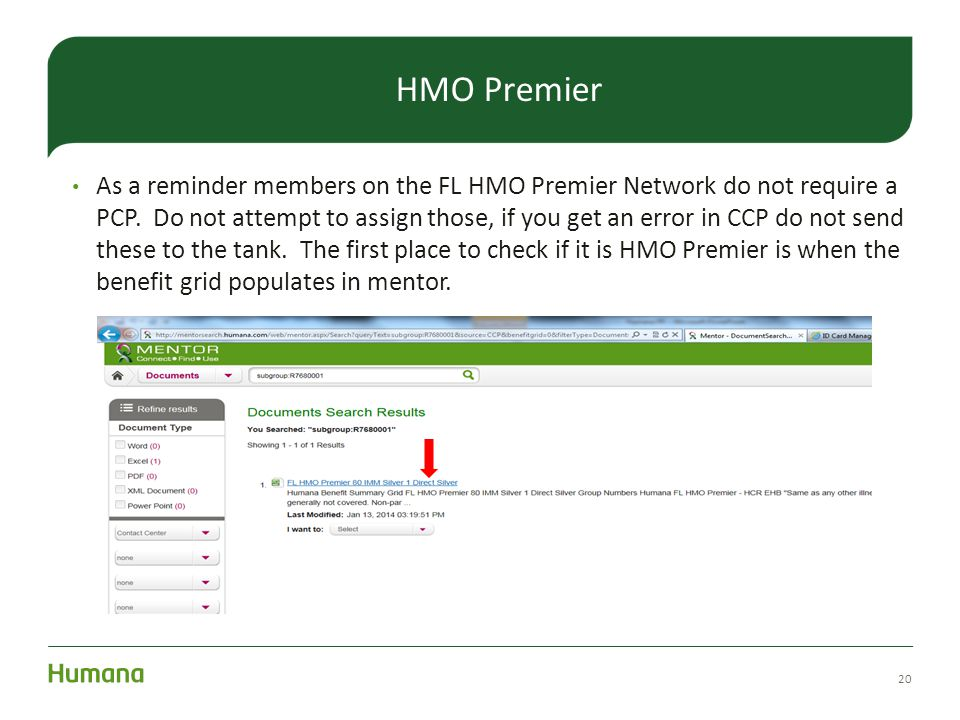 As a reminder members on the FL HMO Premier Network do not require a PCP. Do not attempt to assign those, if you get an error in CCP do not send these