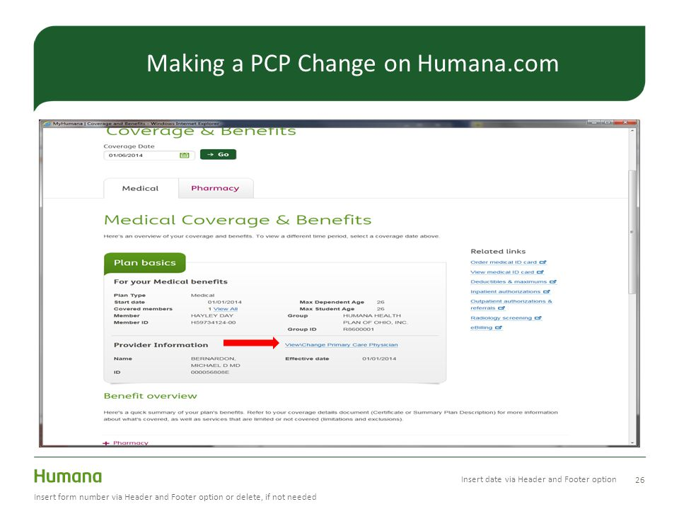26 Insert form number via Header and Footer option or delete, if not needed Making a PCP Change on Humana.com Insert date via Header and Footer option