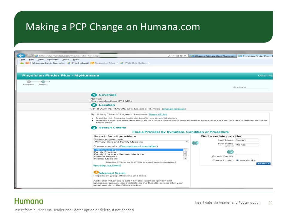 29 Insert form number via Header and Footer option or delete, if not needed Making a PCP Change on Humana.com Insert date via Header and Footer option
