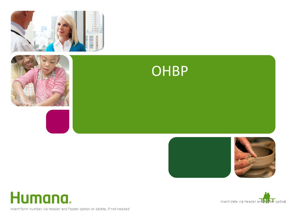 Insert form number via Header and Footer option or delete, if not needed OHBP 3 Insert date via Header and Footer option