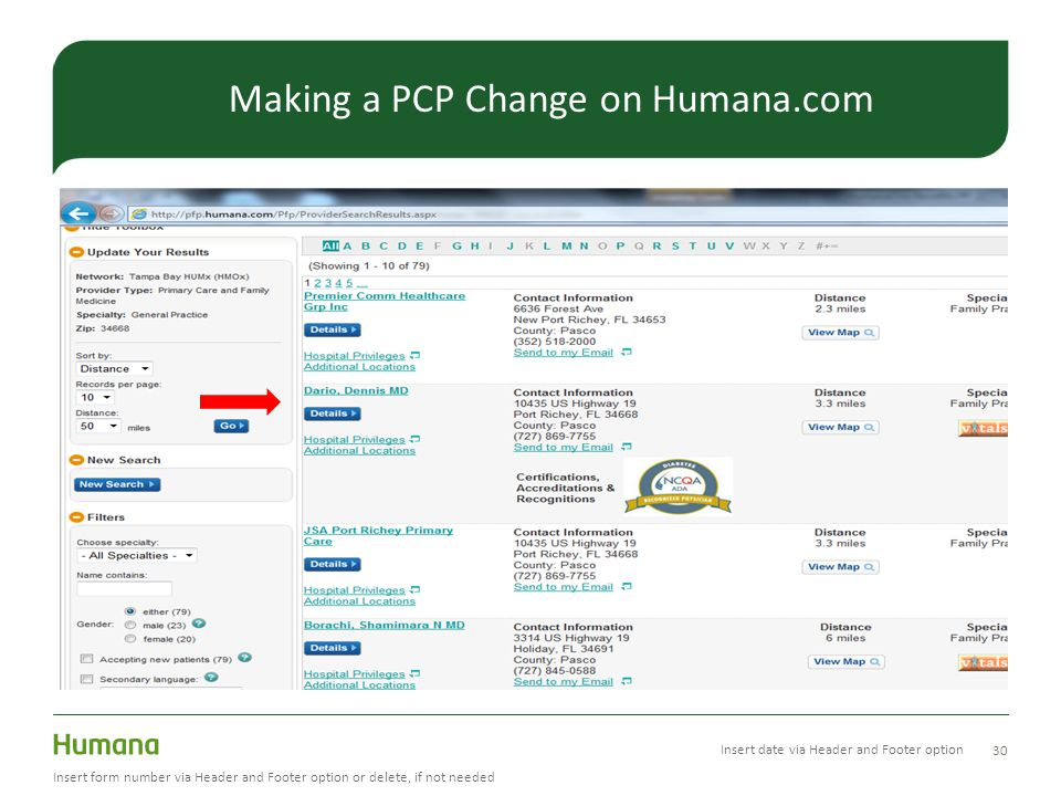 30 Insert form number via Header and Footer option or delete, if not needed Making a PCP Change on Humana.com Insert date via Header and Footer option