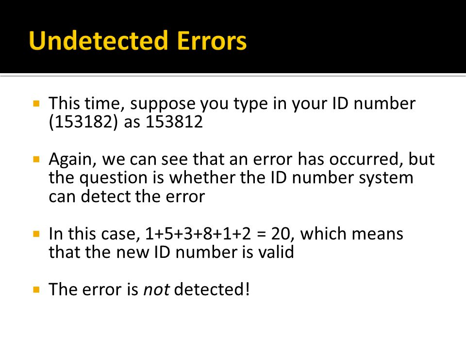 This time, suppose you type in your ID number (153182) as 153812 Again, we can see that an error has occurred, but the question is whether the ID numb